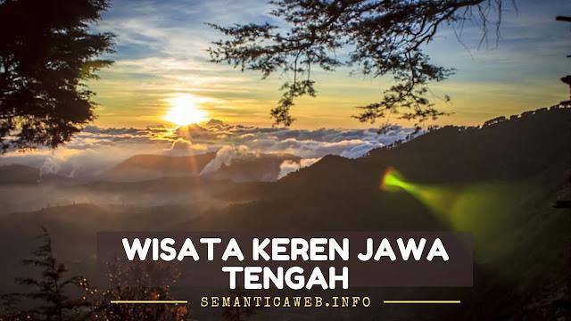 Rekomendasi tempat wisata di Jawa Tenga