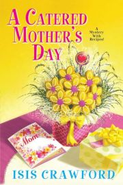 Read Online A Catered Mother's Day (A Mystery With Recipes Book 11) Book Chapter One Free. Find Hear Best Mystery Books And Novel For Reading And Download.