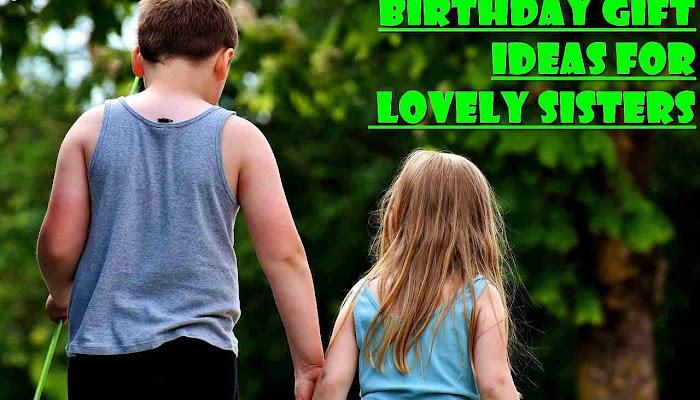 बहन के जन्मदिन का सही  उपहार - Greets4All