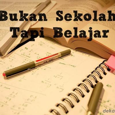 Bukan Sekolah, Tapi Belajar