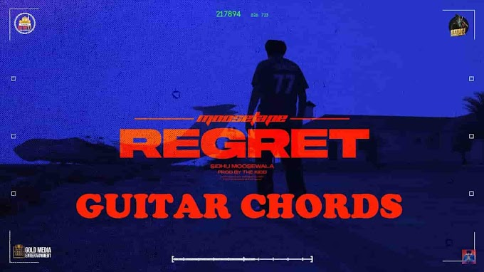 Regret Sidhu Moose Wala Guitar Chords