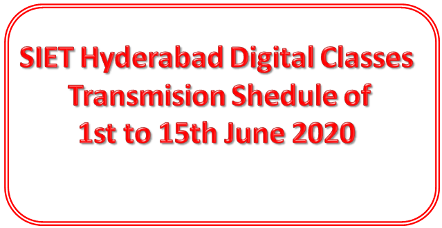 SIET Hyderabad Digital Classes Transmision Shedule of 1st to 15th June 2020