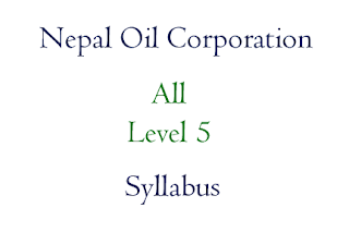 Nepal Oil Corporation Syllabus Level 5