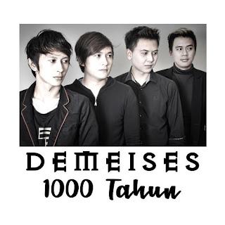 Lirik Lagu Demeises - 1000 Tahun Terbaru