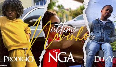 Prodígio Feat. NGA & Deezy - Último Novinho (Rap) [Download]