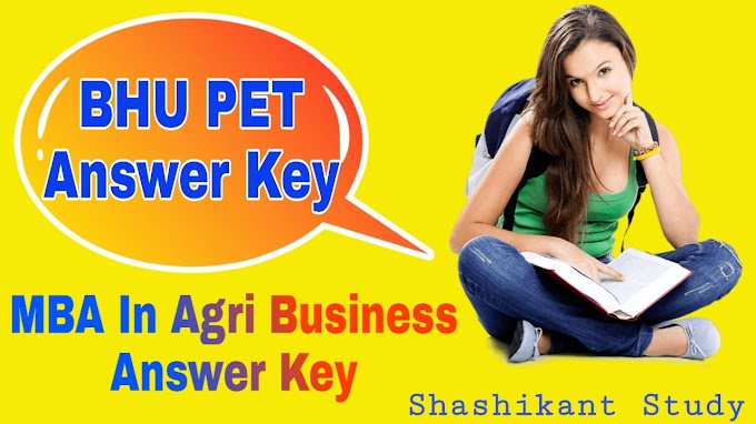 BHU PET MBA In Agri Business Answer Key