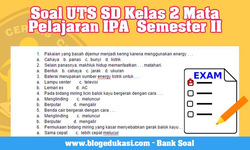 Soal UTS SD Kelas 2 Mata Pelajaran IPA  Semester II