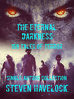 THE ETERNAL DARKNESS: 159 TALES OF TERROR, A heart stopping collection of thrilling short stories book promotion by Steven Havelock