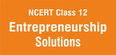 NCERT Class 12 Entrepreneurship Solutions