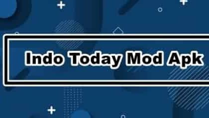 Indo today mod apk terbaru 2021