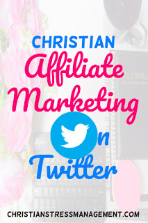 Christian affiliate marketing on Twitter