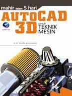 AUTOCAD 3D UNTUK TEKNIK MESIN