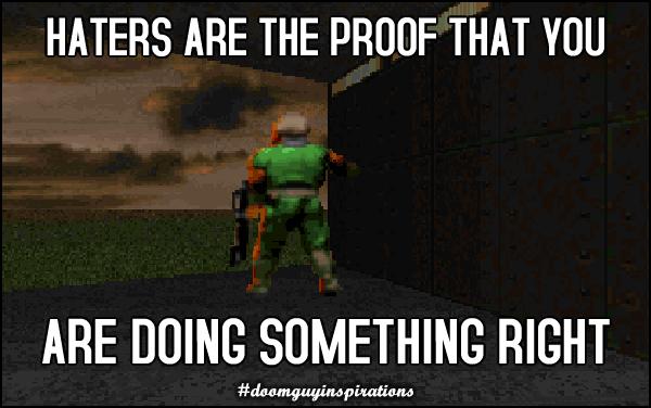 Haters são a prova de que você está fazendo algo certo