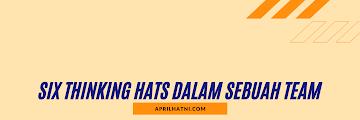 Six Thinking Hats dalam Sebuah Team