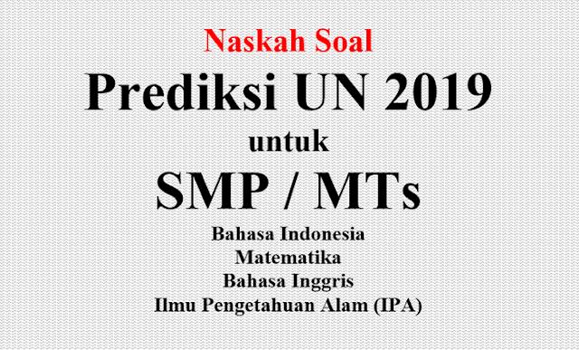 Prediksi UN SMP 2019 Seluruh Mata Pelajaran