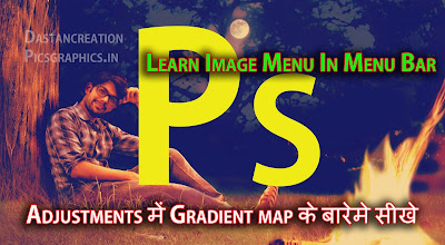 Image Menu Adjustments Gradient Map photoshop in hindi  Image Menu में Adjustments के बारेमे सीखेगे  Learn Image Menu In Menu Bar  How To Use Gradient Map In Photoshop Hindi ?  Gradient Map का इस्तेमाल कैसे करे ? Photoshop Image menu notes
