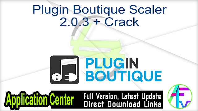 Plugin Boutique Scaler 2.0.3 + Crack