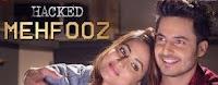 Hacked-Mehfooz lyrics-Hina khan| Arko