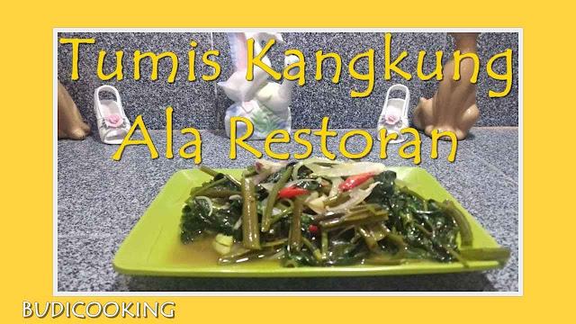 Tumis Kangkung Sederhana Ala Restoran Paling Mantap