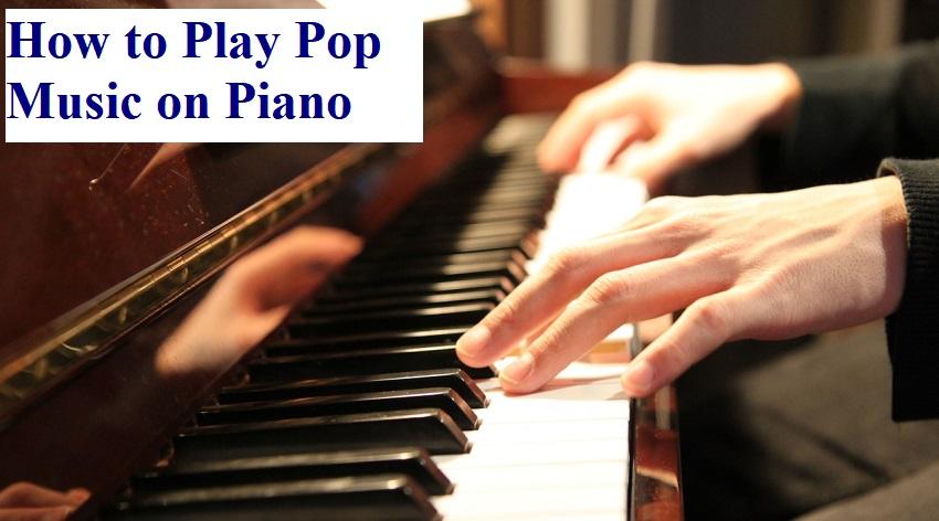 Play Pop Music on Piano