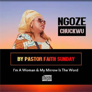 DOWNLOAD MUSIC MP3: Ngozi Chukwu - Pastor Faith Sunday