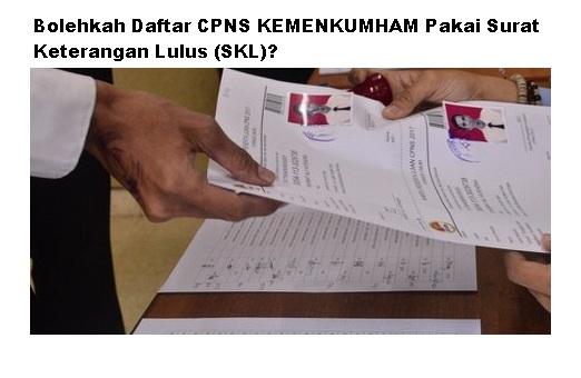 Bolehkah Daftar CPNS KEMENKUMHAM 2019 Pakai Surat Keterangan Lulus (SKL)?