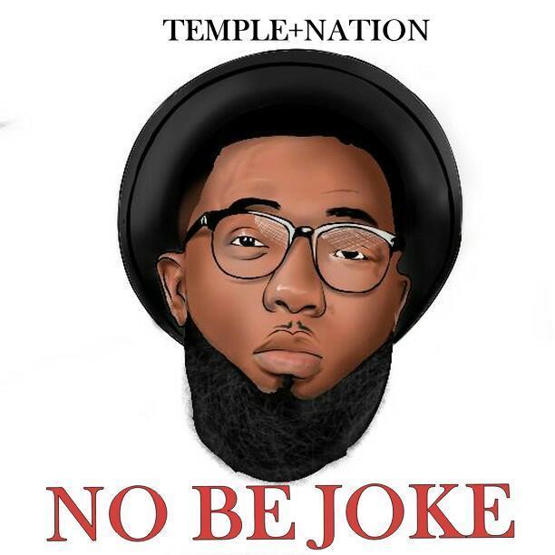 [Gospel Music] Temple Nation – No Be Joke || @templerap
