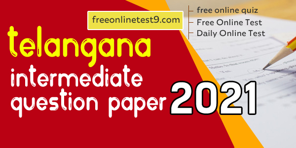 Telangana Intermediate Question Paper 2021