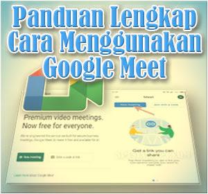 Panduan Lengkap Cara Menggunakan Google Meet (Ponsel dan Desktop/Laptop)