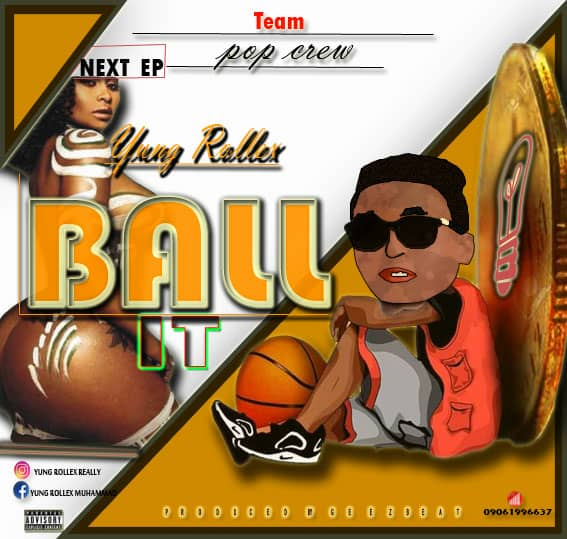 New Music:--Yung_Rollex-Ball_it