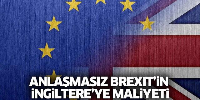 Anlaşmasız Brexit'in İngiltere'ye maliyeti ne olacak?