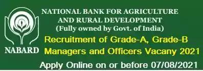 Recruitment of  Grade-A Grade-B Managers Officers Specialist/Generalist Sarkari Naukri Vacancy in NABARD 2021