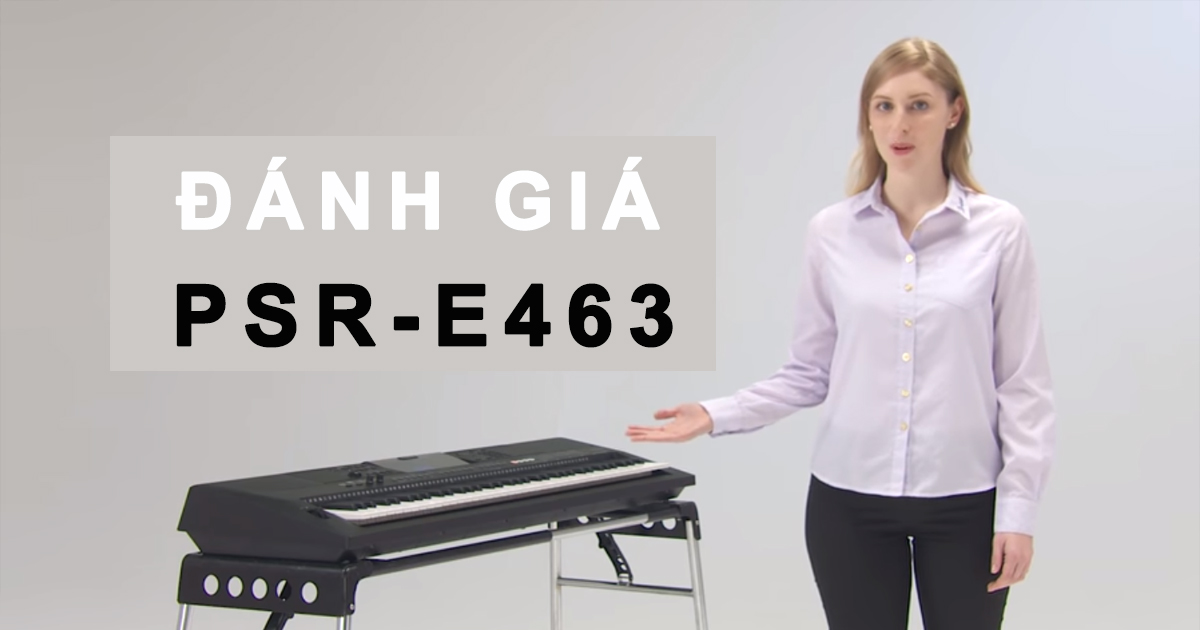 Đánh giá đàn organ yamaha psr e463