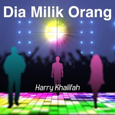 Harry Khalifah - Dia Milik Orang MP3