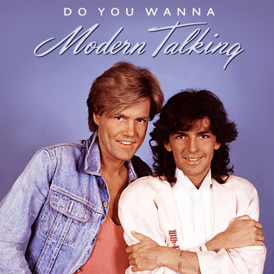 ROMANTIC MOMENTS SONGS: MODERN TALKING - DO YOU WANNA - 1985