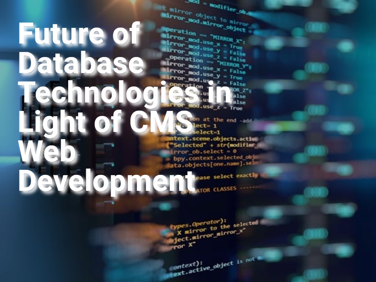 Future of Database Technologies in Light of CMS Web Development