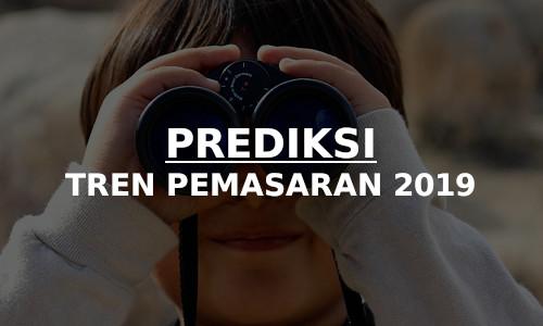 prediksi, tren pemasaran di tahun 2019