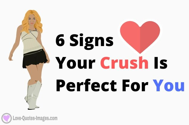 6 Signs Your Crush Is Perfect For You