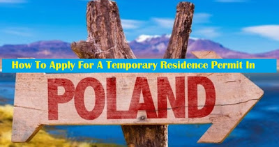 How To Apply For A Temporary Residence Permit In Poland