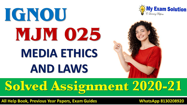 MJM 025 MEDIA ETHICS AND LAWS Solved Assignment 2020-21
