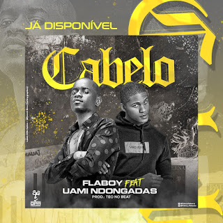 Flaboy Feat. Uami Ndongadas - Cabelo (Rap) [Download]