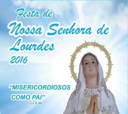 Festa de Nossa Senhora de Lourdes 2016