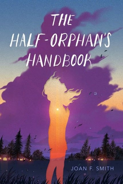 The Half-Orphan's Handbook by Joan F. Smith, a young adult, coming-of-age, contemporary book