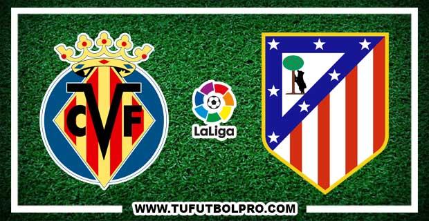 Ver Villarreal vs Atlético Madrid EN VIVO Por Internet Hoy 12 de Diciembre 2016