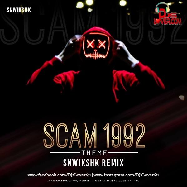 Scam 1992 Theme Remix SNWIKSHK