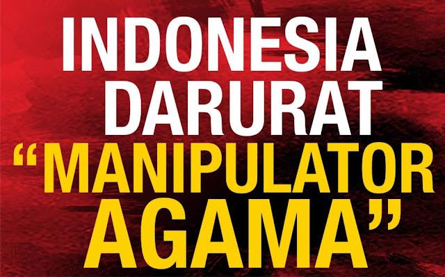 Indonesia Darurat Manipulator Agama