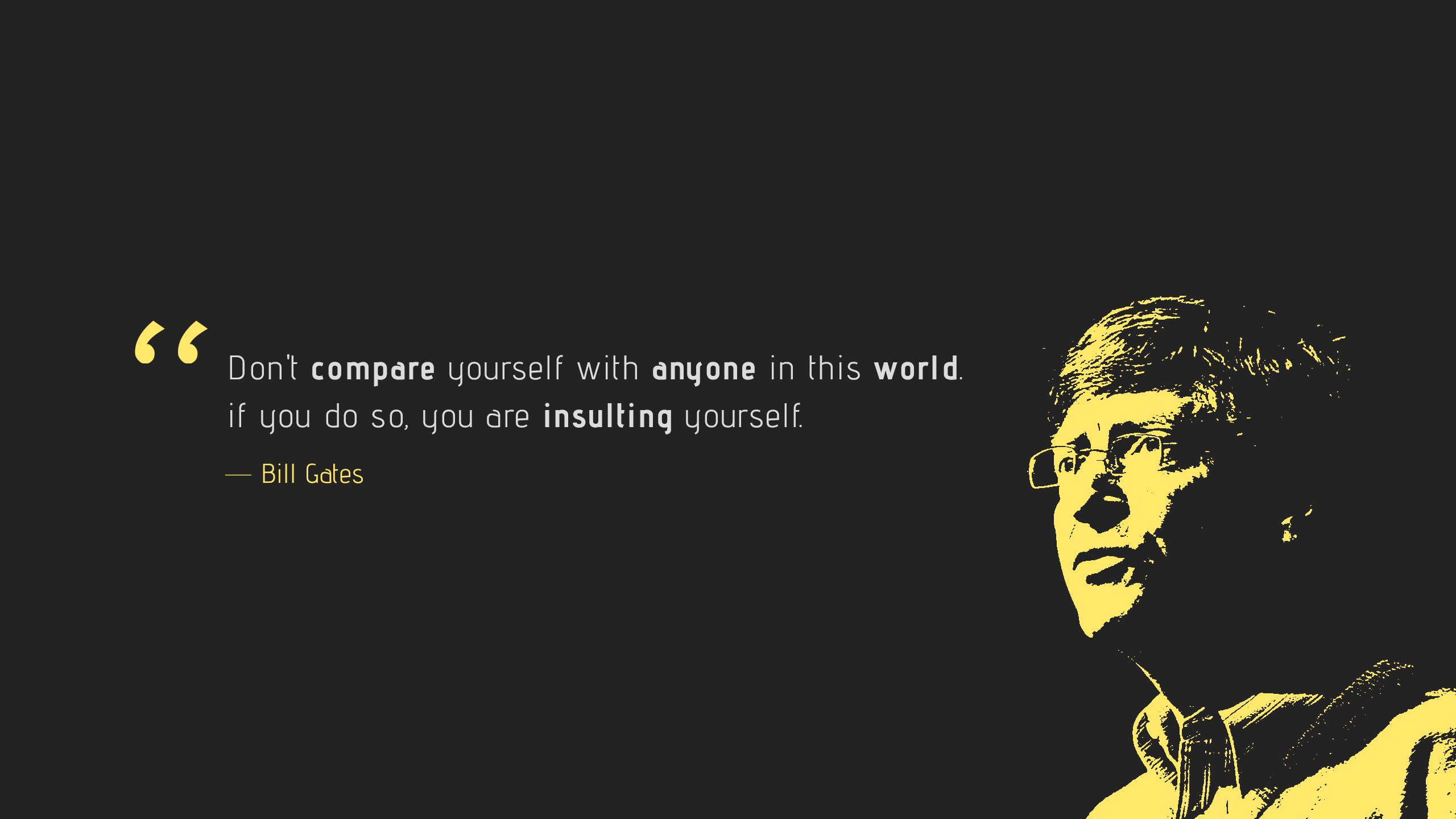 Don't Compare, Insulting Yourself, Bill Gates, Popular Quotes, HD, Typography