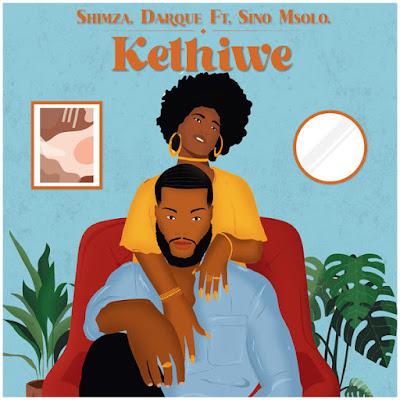 Shimza & Darque - Kethiwe Feat. Sino Msolo