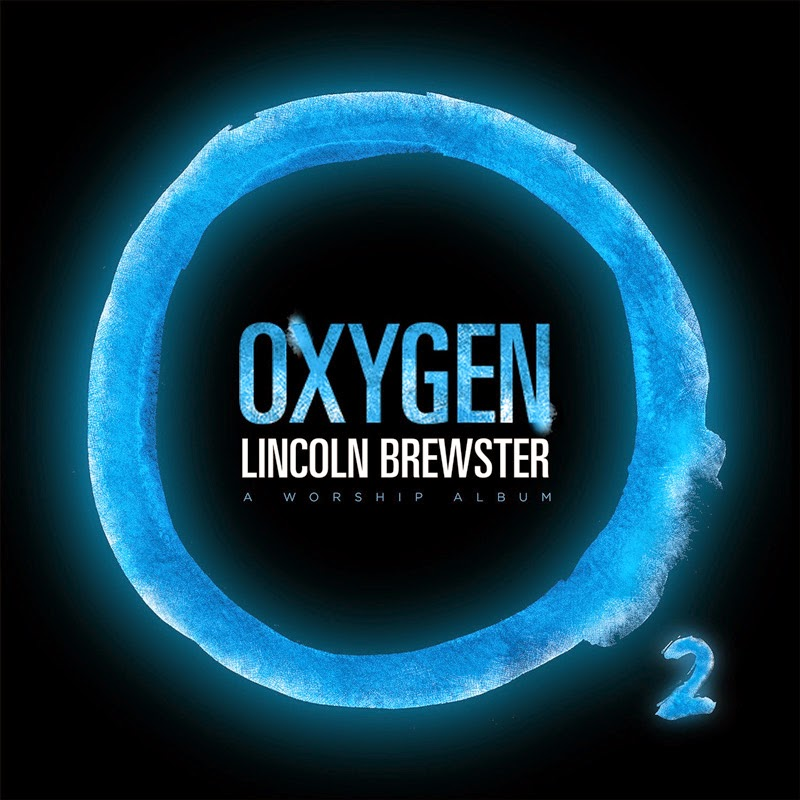 Lincoln Brewster - Oxygen 2014 English Christian Album Download