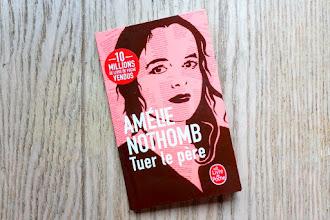 Lundi Librairie : Tuer le père - Amélie Nothomb